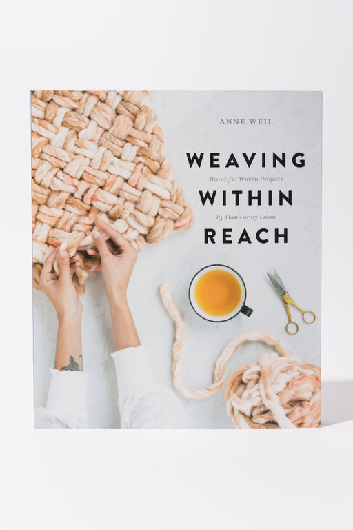Weaving Within Reach by Anne Weil
