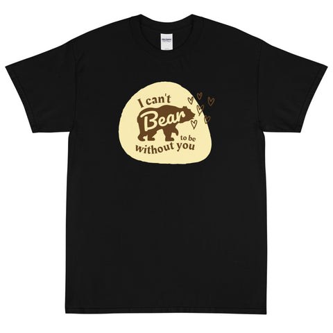 I Can't Bear Gildan Short Sleeve T-Shirt