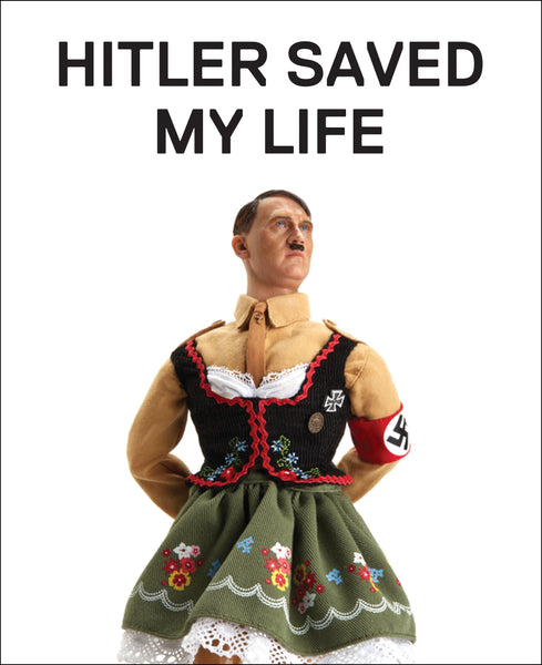 Hitler Saved My Life (Preorder)