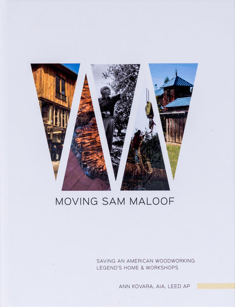 Moving Sam Maloof by Ann Kovara, AIA, LEED AP, hardbound