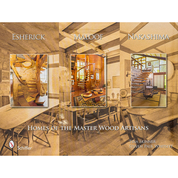 Esherick, Maloof, Nakashima, Homes of the Master Wood Artisans