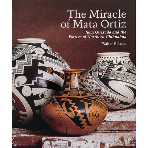 The Miracle of Mata Ortiz, Juanj Quesado and the Potters of Northern Chihuahua