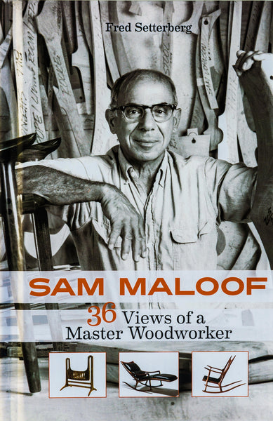 SAM MALOOF, 36 Views of a Master Woodworker, hardcover
