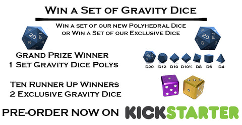 Enter for a chance to win Gravity Dice new Polyhedral Dice Sets