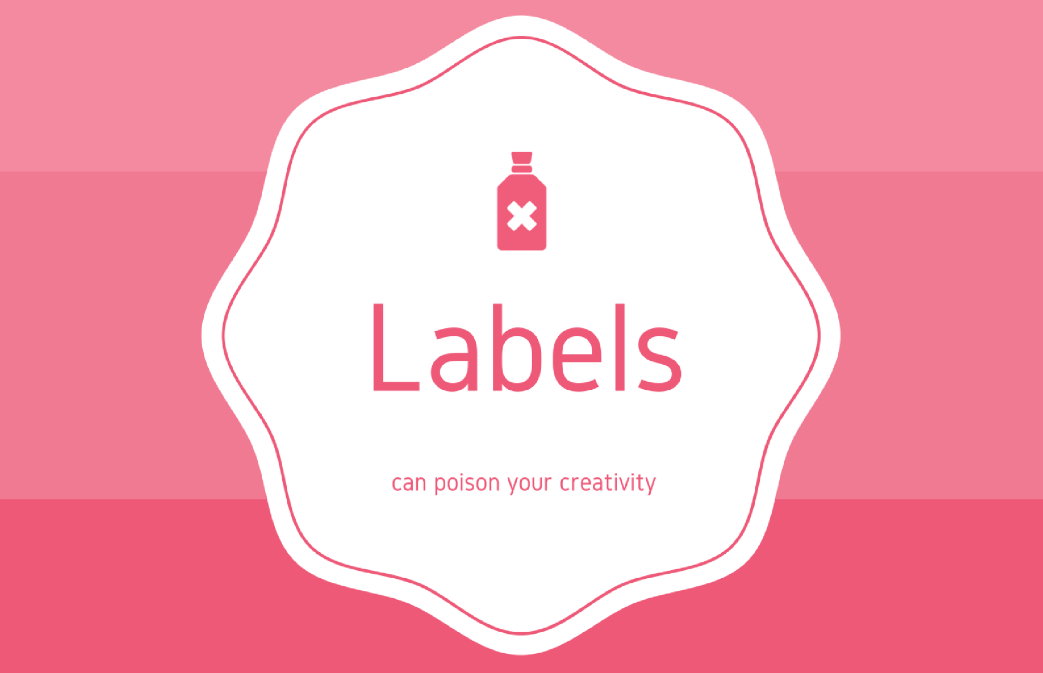 How labels can poison your creative potential