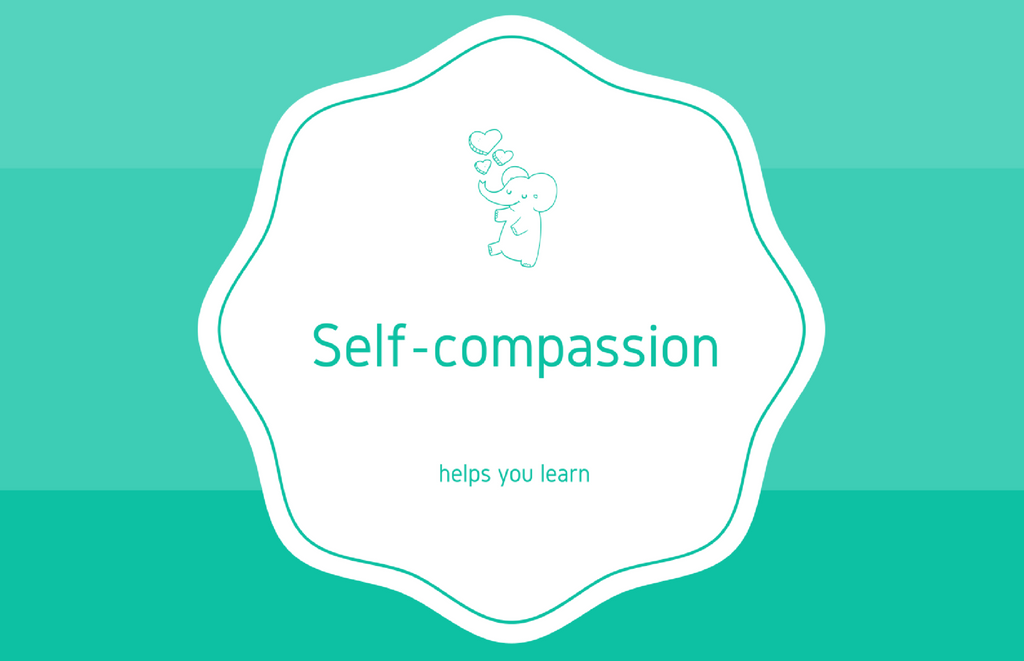 Why self-compassion helps you learn