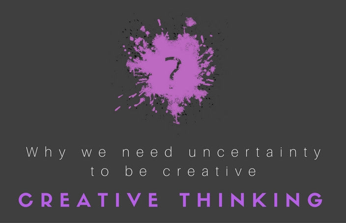 Why we need uncertainty to be creative
