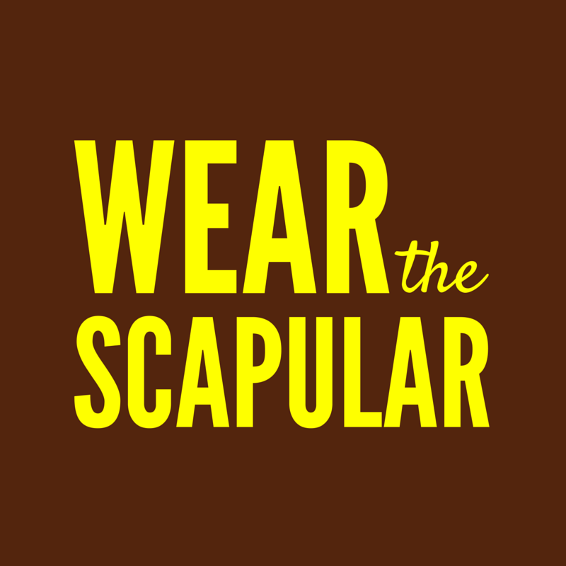 Wear the Scapular