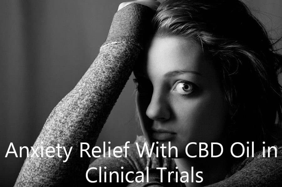 Anxiety Relief With CBD Oil in Clinical Trials