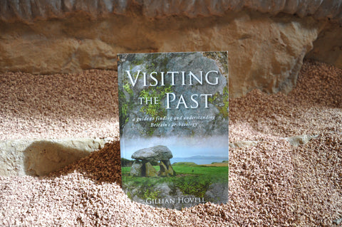Visiting The Past: A Guide to Finding and Understanding Britain's Archaeology