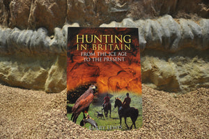 Hunting in Britain: From the Ice Age to the Present