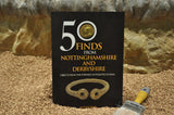 50 Finds From Nottinghamshire & Derbyshire