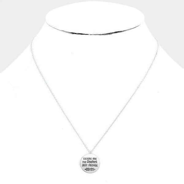 """Sisters are the Perfect Best Friends"" Disc Pendant Necklace"