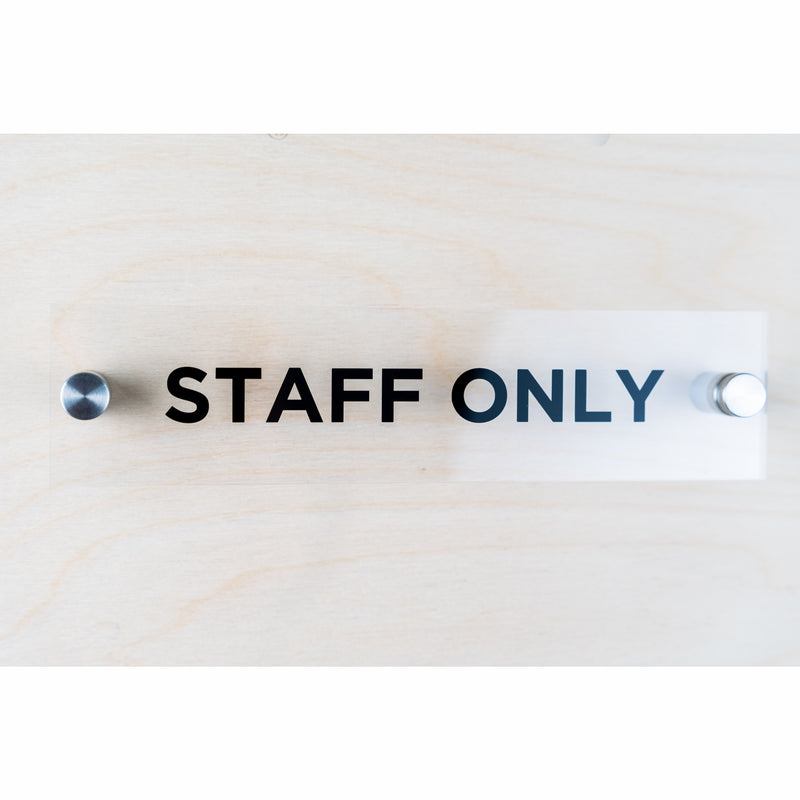 OptiV Clear Acrylic Staff Only Sign