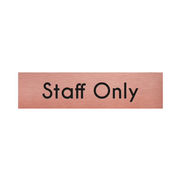 Rose Gold Aluminium Staff Only Sign