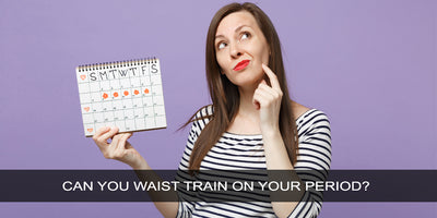 Can You Waist Train On Your Period?