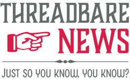 Threadbare News
