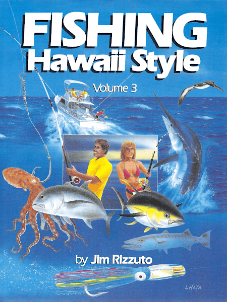 Fishing Hawaii Style Vol. 3 - By Jim Rizzuto