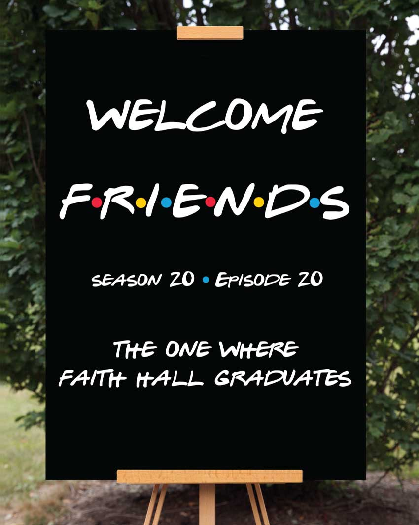Friends Graduation Welcome Sign