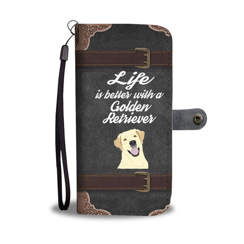 Life is better with a Golden Retriever wallet phone case