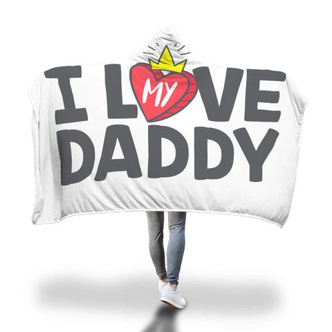 I love daddy hooded blanket