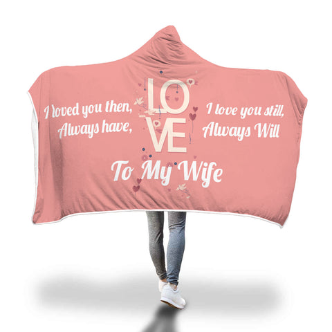 Love To My Wife Hooded Blanket