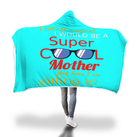 Super Cool Mother hooded blanket