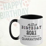 2021 quarantine,2021 quarantine mugs,choose your birthday quarantine 2tone mug,2021 custom 21st birthday,funny 21st birthday 2tone mug,21 years old bday