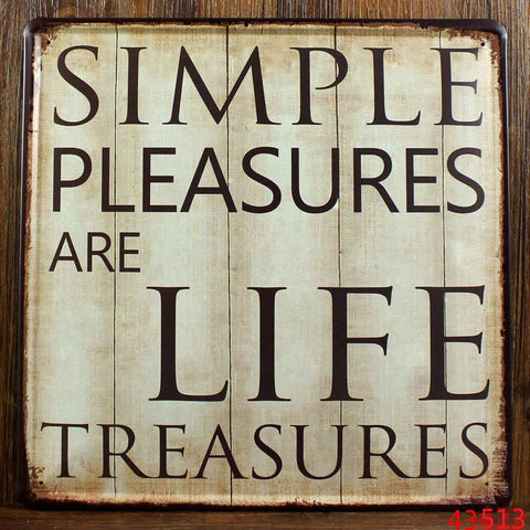 Decorative Metal Wall Signs- SIMPLE PLEASURES ARE........30x30cm