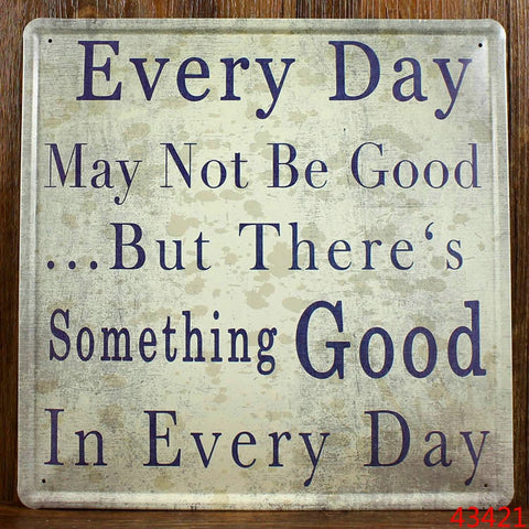 Decorative Metal Wall Signs- EVERY DAY........30x30cm