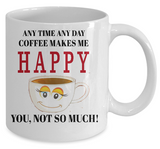 CoffeeHappy,You Not So Much Mug