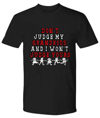 Don't Judge My Grandkids-PremiumT-Shirts