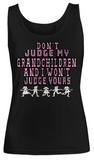 Don't Judge My Grandchildren- Women Tank Tops