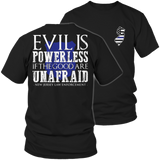 Limited Edition - Evil is Powerless if the Good are Unafraid - New Jersey Law Enforcement