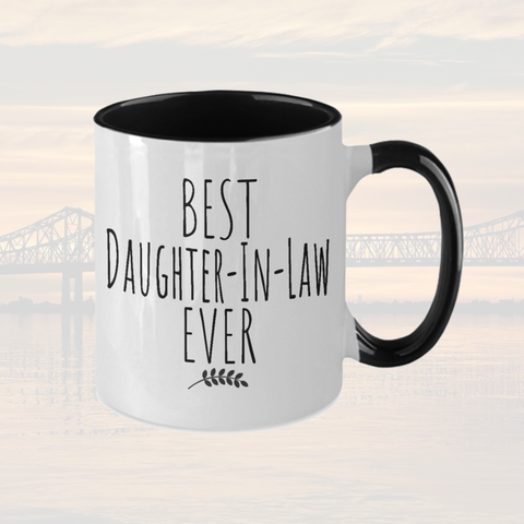 Best Daughter-In-Law Ever,Daughter in law mug,Gift for Daughter In Law,Mother's Day Gift,Best Ever Daughter-in-law,Gift from Mother In Law