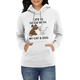Life is Good..Cats&Dog Hoodies