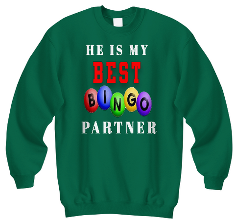 He Is My Best Bingo Partners Sweatshirts