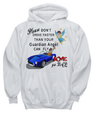 Please Don't Drive Faster Hoodie