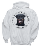 Rottweiler are Family Hoodie
