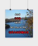 Posters-And God said let there be Grandmas - By The Lake Scenery