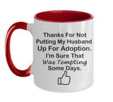 Thanks for Not Putting My Husband Up For Adoption Mug,Gifts For Father in Law,Mothers day, Birthday, Anniversary Gifts,Fathers Day