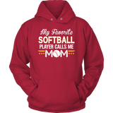 Limited Edition - My Favorite Softball Player Calls Me Mom