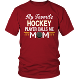 Limited Edition - My Favorite Hockey Player Calls Me Mom
