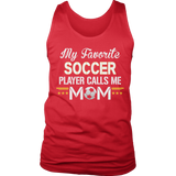 Limited Edition - My Favorite Soccer Player Calls Me Mom