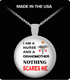 Pendant Necklaces Nothing Scares Me-Nurse-Grandmother