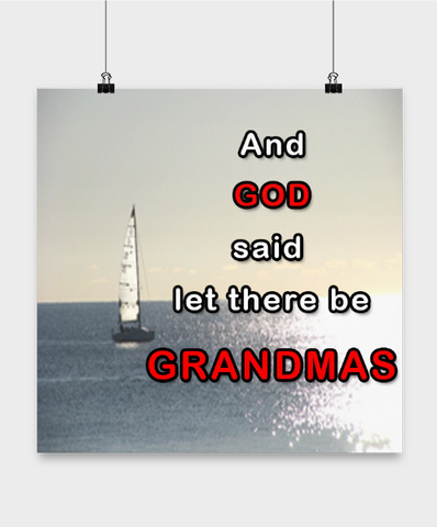 Posters-And God said let there be Grandmas - Sailboat