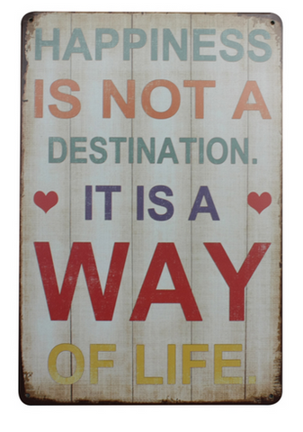 Decorative Metal Wall Signs- HAPPINESS IS NOT A DESTINATION......  20X30cm