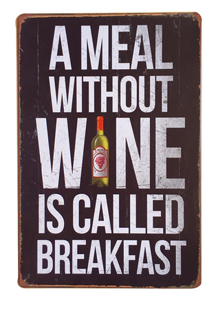 Decorative Metal Wall Signs- A MEAL WITHOUT WINE....  20X30cm