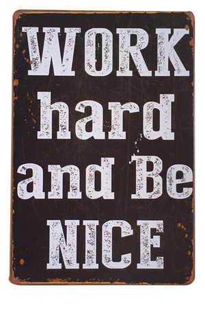 Decorative Metal Wall Signs- WORK HARD AND BE NICE  20X30cm