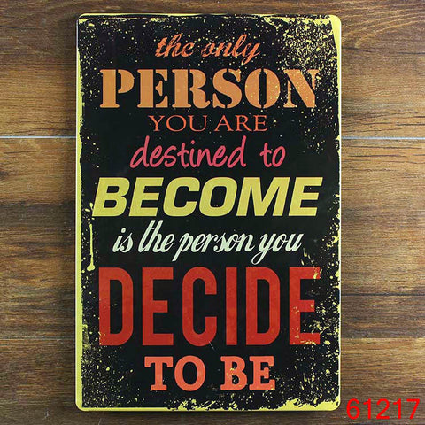 Decorative Metal Wall Signs- THE ONLY PERSON YOU ARE..........20cmx30cm